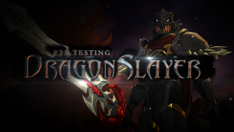 DragonSlayer Testing for Legendary Tier Kickstarter Backers