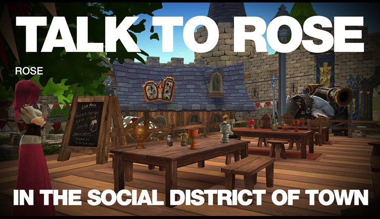 Talk to Rose in the Social District of Town